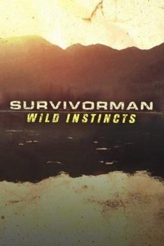 Survivorman: Wild Instincts next episode air date poster