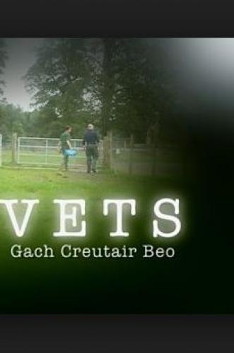 Vets: Gach Creutair Beo next episode air date poster