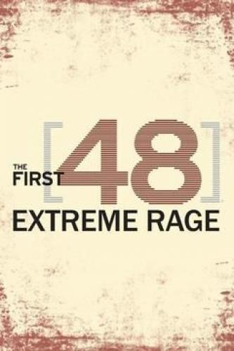 The First 48: Extreme Rage next episode air date poster