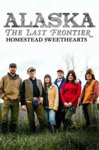 Alaska: The Last Frontier - Homestead Sweethearts next episode air date poster