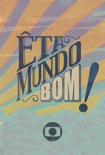 Eta Mundo Bom! next episode air date poster