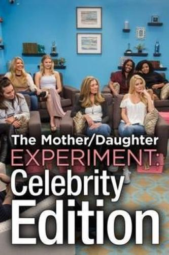 The Mother/Daughter Experiment: Celebrity Edition next episode air date poster