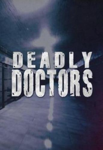 Deadly Doctors next episode air date poster