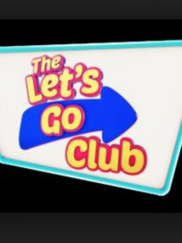 The Let's Go Club next episode air date poster