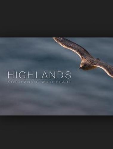 Highlands: Scotland's Wild Heart next episode air date poster