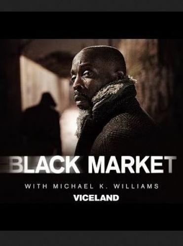 Black Market with Michael K. Williams next episode air date poster