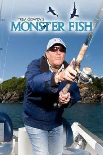 Trev Gowdy's Monsterfish next episode air date poster