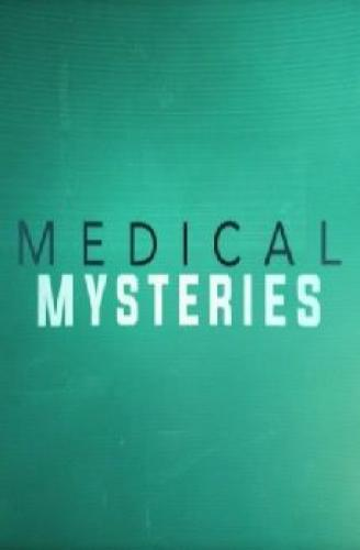 Medical Mysteries next episode air date poster