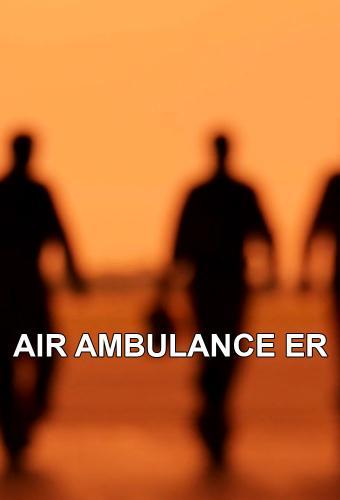 Air Ambulance ER next episode air date poster