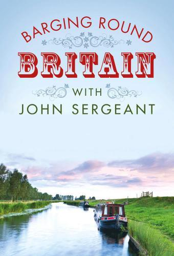 Barging Round Britain with John Sergeant next episode air date poster