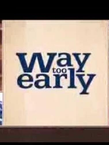 Way Too Early next episode air date poster