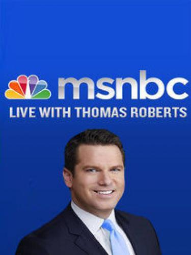 MSNBC Live with Thomas Roberts next episode air date poster