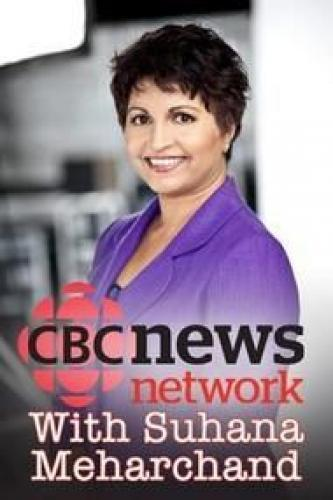 CBC News Network with Suhana Meharchand next episode air date poster