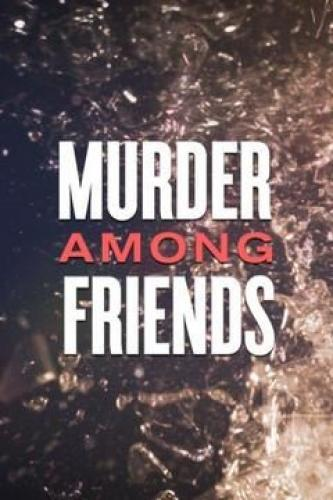 Murder Among Friends next episode air date poster