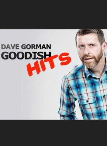 Dave Gorman Goodish Hits next episode air date poster