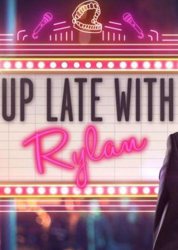 Up Late with Rylan next episode air date poster