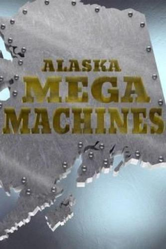 Alaska Mega Machines next episode air date poster