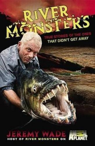 River Monsters: Monster Chat with Jeremy Wade next episode air date poster