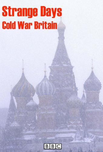 Strange Days: Cold War Britain next episode air date poster