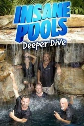 Insane Pools: Deeper Dive next episode air date poster