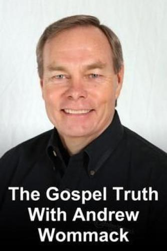 The Gospel Truth with Andrew Wommack next episode air date poster