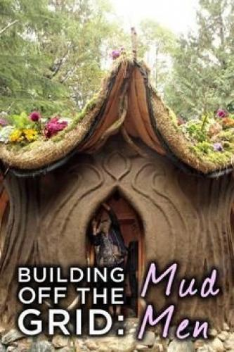 Building Off the Grid: Mud Men next episode air date poster