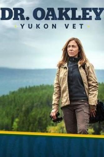 Dr. Oakley, Yukon Vet: Northern Disclosure next episode air date poster