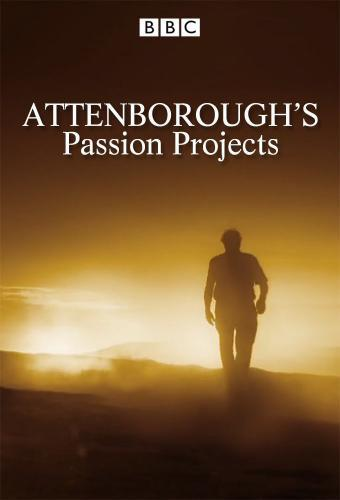 Attenborough's Passion Projects next episode air date poster