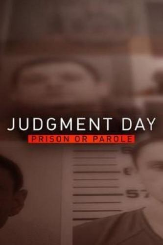 Judgment Day: Prison or Parole? next episode air date poster