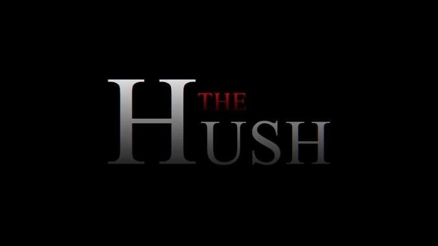 The Hush next episode air date poster