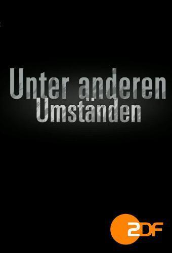 Unter anderen Umständen next episode air date poster