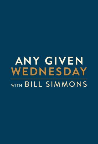 Any Given Wednesday with Bill Simmons next episode air date poster