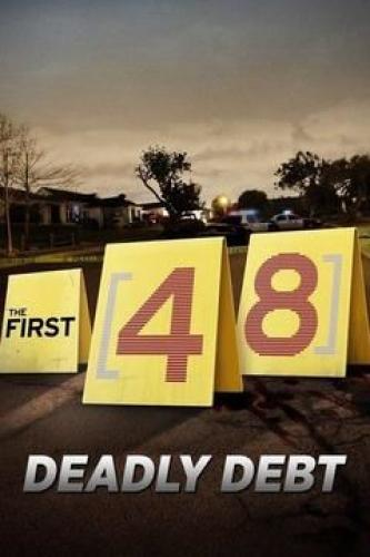 The First 48: Deadly Debt next episode air date poster