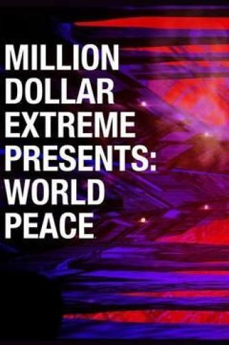 Million Dollar Extreme Presents: World Peace next episode air date poster