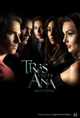 Tres veces Ana next episode air date poster
