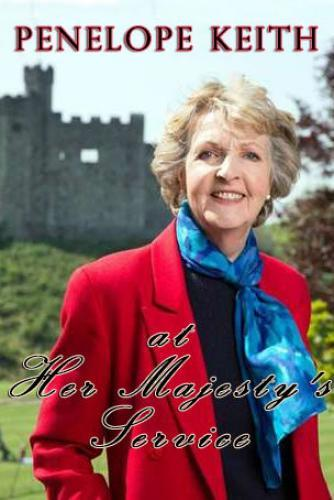 Penelope Keith at Her Majesty's Service next episode air date poster
