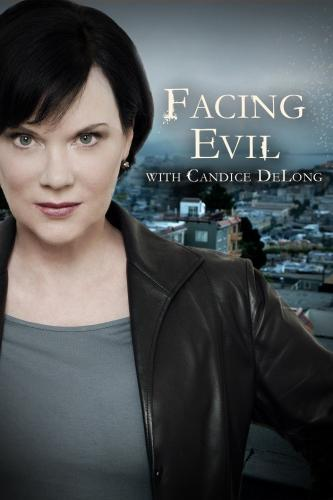 Facing Evil with Candice DeLong next episode air date poster
