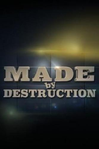 Made by Destruction next episode air date poster