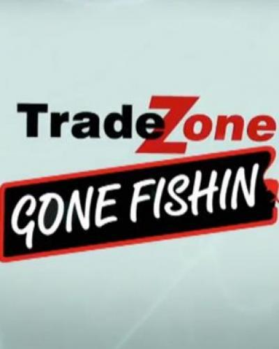 Trade Zone Gone Fishin' next episode air date poster
