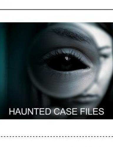 Haunted Case Files next episode air date poster