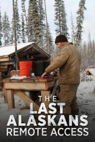 The Last Alaskans: Remote Access next episode air date poster