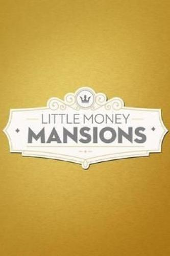 Little Money Mansions next episode air date poster