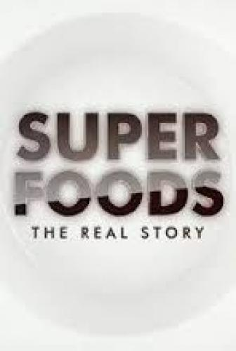 Superfoods: The Real Story next episode air date poster