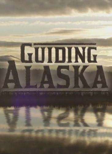 Guiding Alaska next episode air date poster