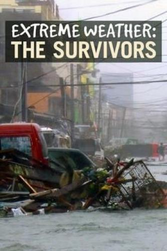 Extreme Weather: The Survivors next episode air date poster