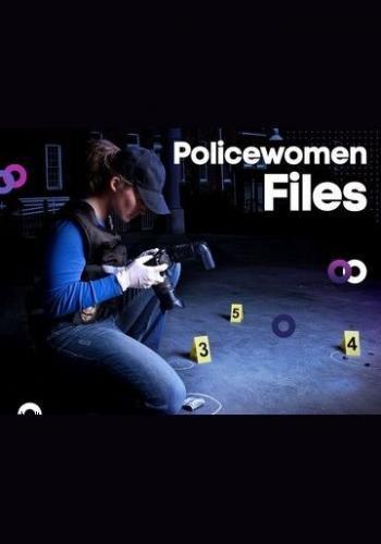 Policewomen Files next episode air date poster