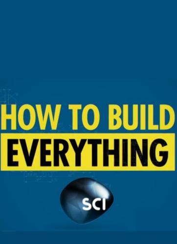 How to Build... Everything next episode air date poster