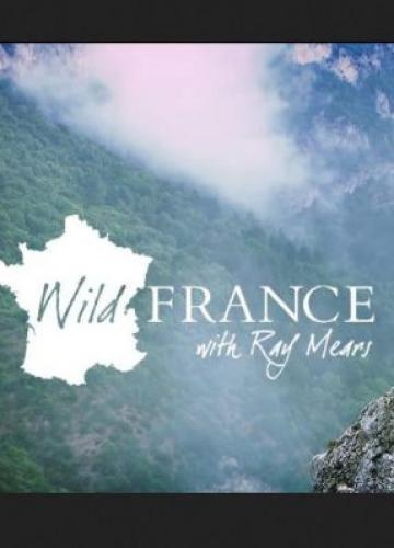 Wild France with Ray Mears next episode air date poster