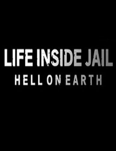 Life Inside Jail: Hell On Earth next episode air date poster