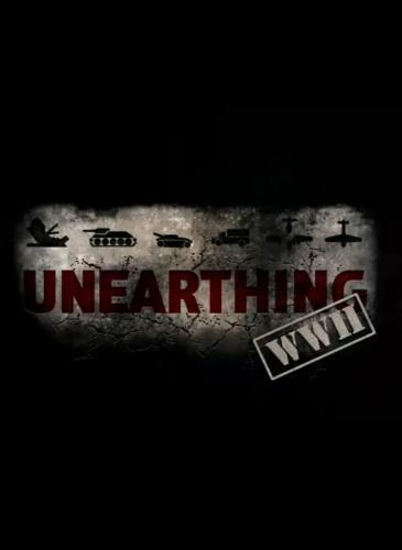 Unearthing WWII next episode air date poster